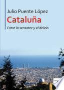 Libro de Cataluña Entre La Sensatez Y El Delirio