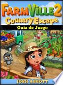 Libro de Farmville 2 Country Escape Guía De Juego