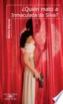 Libro de ¿quién Mató A Inmaculada De Silva?