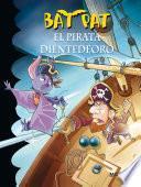 Libro de El Pirata Dientedeoro (bat Pat 4)