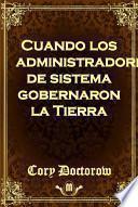 Libro de Cuando Los Administradores De Sistema Gobernaron La Tierra