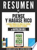 Libro de Resumen De  Piense Y Hagase Rico: La Mejor Fórmula De Todos Los Tiempos Para Hacer Crecer Tu Dinero   De Napoleon Hill