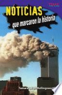 Libro de Noticias Que Marcaron La Historia (unforgettable News Reports)
