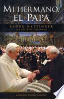 Libro de Mi Hermano, El Papa / My Brother, The Pope