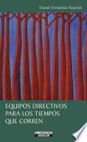 Libro de Equipos Directivos Para Los Tiempos Que Corren