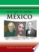 Libro de Vicisitudes De Nuestro Mexico