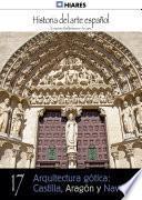Libro de 17.  Arquitectura Gótica: Castilla, Aragón Y Navarra.