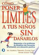 Libro de Como Poner Limites A Tus Ninos Sin Danarlos/how To Set Limits On Your Children Without Hurting Them