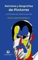 Libro de Retratos Y Biografías De Pintores En 700 Años De Historia Del Arte