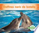 Libro de Delfines Nariz De Botella (bottlenose Dolphins)