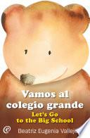 Libro de Vamos Al Colegio Grande / Let's Go To The Big School