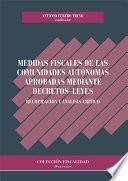 Libro de Medidas Fiscales De Las Comunidades Autónomas Aprobadas Mediante Decretos Leyes. Recopilación Y Análisis Crítico