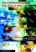 Libro de Quinientas Combinaciones Del Siglo Xix (libro+cd Rom)