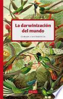 Libro de La Darwinización Del Mundo