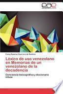 Libro de Léxico De Uso Venezolano En Memorias De Un Venezolano De La Decadencia