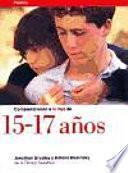 Libro de Comprendiendo A Tu Hijo De 15 A 17 Años