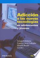 Libro de Adicción A Las Nuevas Tecnologías En Adolescentes Y Jóvenes