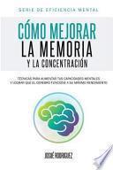 Libro de Cómo Mejorar La Memoria Y La Concentración