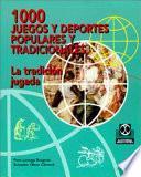 Libro de Mil Juegos Y Deportes Populares Y Tradicionales