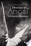 Libro de Destino De Ángel. La Búsqueda Del Custodio