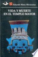 Libro de Vida Y Muerte En El Templo Mayor