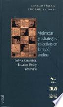 Libro de Violencia Y Estrategias Colectivas En La Región Andina