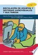 Libro de Instalacion De Equipos Y Sistemas Audiovisuales Y Multimedia