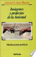 Libro de Imágenes Y Profecías De La Amistad