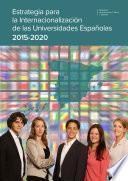 Libro de Estrategia Para La Internacionalización De Las Universidades Españolas 2015 2020