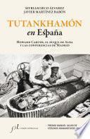 Libro de Tutankhamón En España. Howard Carter, El Duque De Alba Y Las Conf. De Madrid