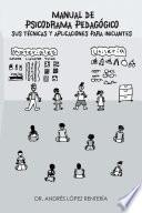 Libro de Manual De Psicodrama PedagÓgico Sus TÉcnicas Y Aplicaciones Para Iniciantes.