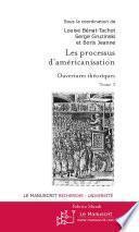 Libro de Les Processus D Américanisation. Tome 1, Ouvertures Théoriques