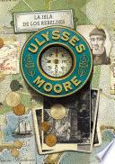Libro de La Isla De Los Rebeldes (ulysses Moore 16)
