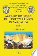Libro de Memoria Histórica Del Hospital Clínico De San Carlos. Tomo I