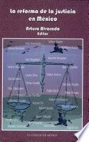 Libro de La Reforma De La Justicia En México