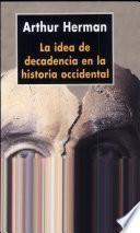 Libro de La Idea De Decadencia En La Historia Occidental