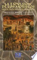 Libro de La Expulsión De Los Moriscos En La Provincia De Alicante