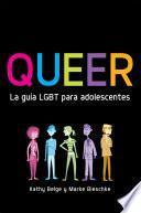 Libro de Queer. La Guía Lgbt Para Adolescentes