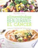 Libro de Alimentandose Bien Durante El Cncer / Eating Well Through Cancer