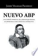 Libro de Nuevo Abp: Una Versión Personal Del Aprendizaje Basado En Problemas Como Didáctica Interactiva