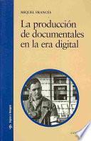 Libro de La Producción De Documentales En La Era Digital