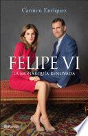 Libro de Felipe Vi. La Monarquía Renovada