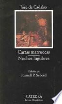 Libro de Cartas Marruecas ; Noches Lúgubres