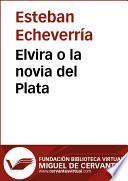 Libro de Elvira O La Novia Del Plata