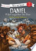 Libro de Daniel, El Fiel Seguidor De Dios / Daniel, God S Faithful Follower