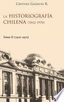 Libro de Histografía Chilena (1842 1970) Ii