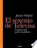 Libro de El Sexenio De Televisa