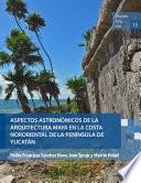 Libro de Aspectos Astronómicos De La Arquitectura Maya En La Costa Nororiental De La Península De Yucatán