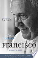 Libro de El Papa Francisco: Vida Y Revoluci�n