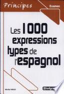 Libro de Les 1000 Expressions Types De L Espagnol